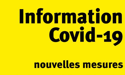 information Covid-19 - nouvelles mesures